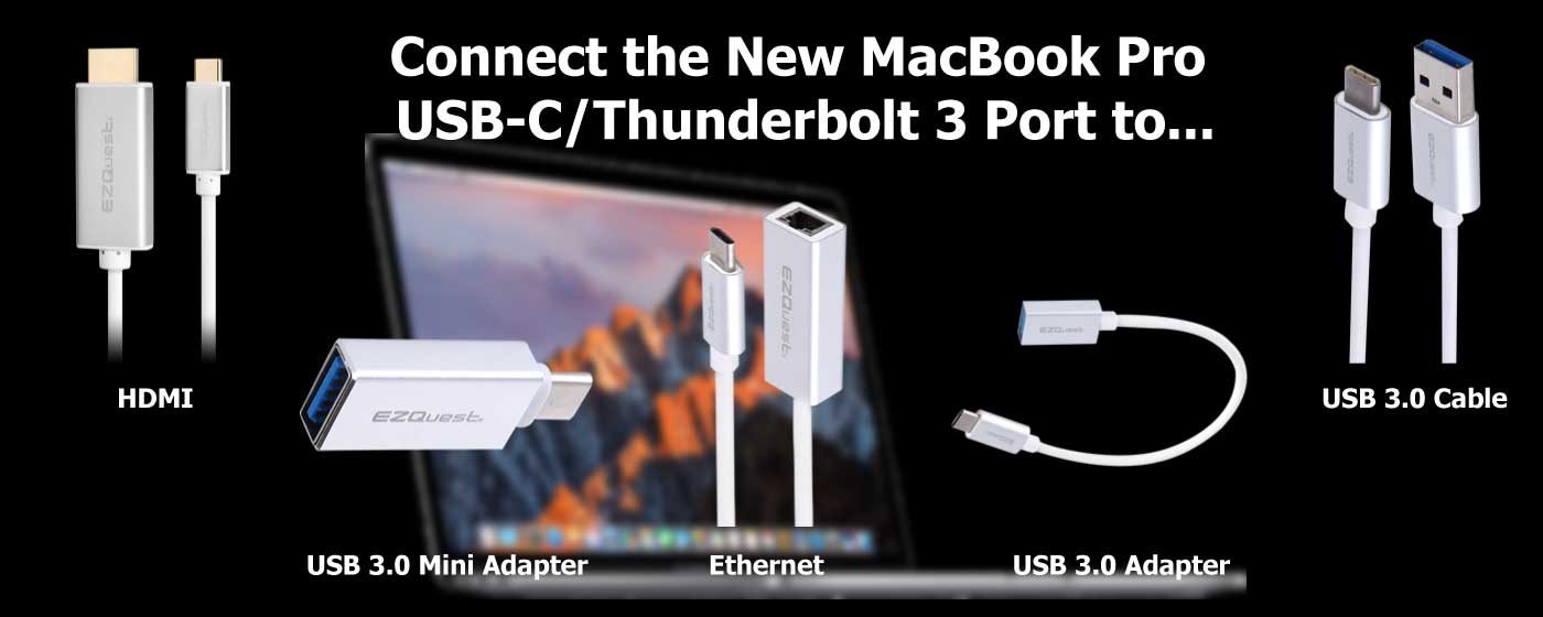 EZQuest USB-C Thunderbolt 3 Cables and Adapters for new MacBook Pro.